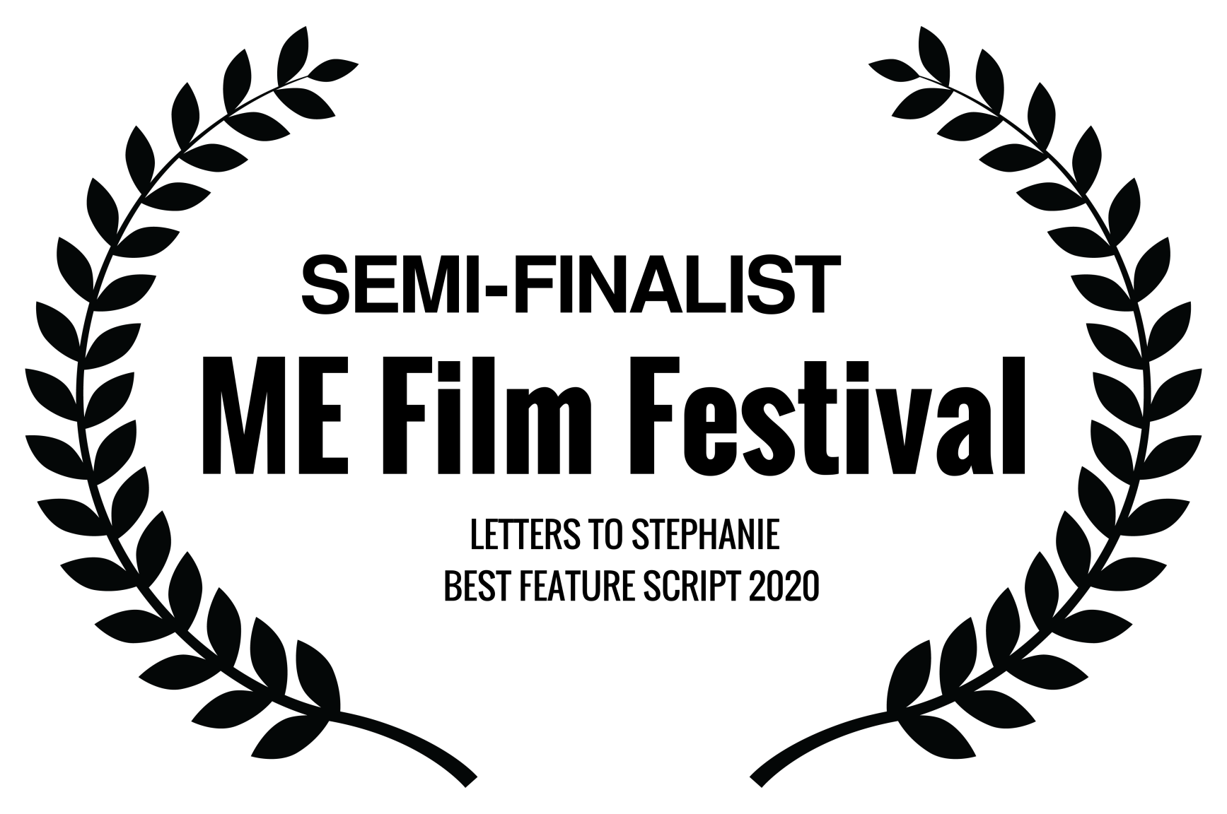 SEMI-FINALIST - ME Film Festival - LETTERS TO STEPHANIE BEST FEATURE SCRIPT 2020
